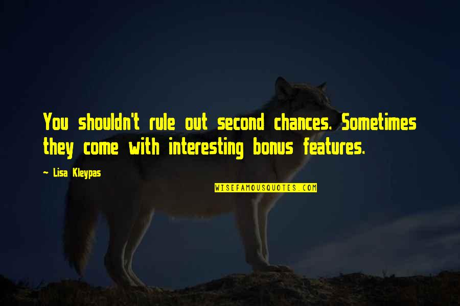 Second Chances Quotes By Lisa Kleypas: You shouldn't rule out second chances. Sometimes they