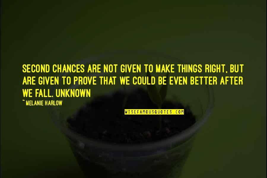 Second Chances Quotes By Melanie Harlow: Second chances are not given to make things