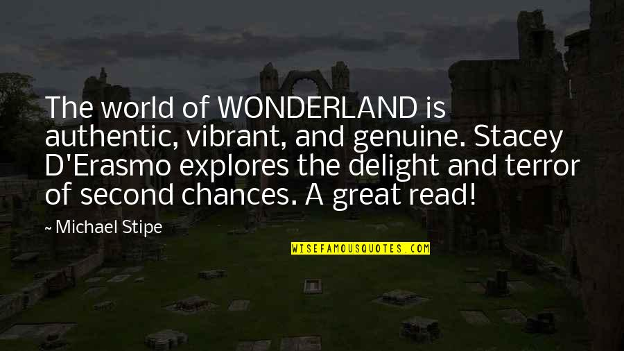 Second Chances Quotes By Michael Stipe: The world of WONDERLAND is authentic, vibrant, and