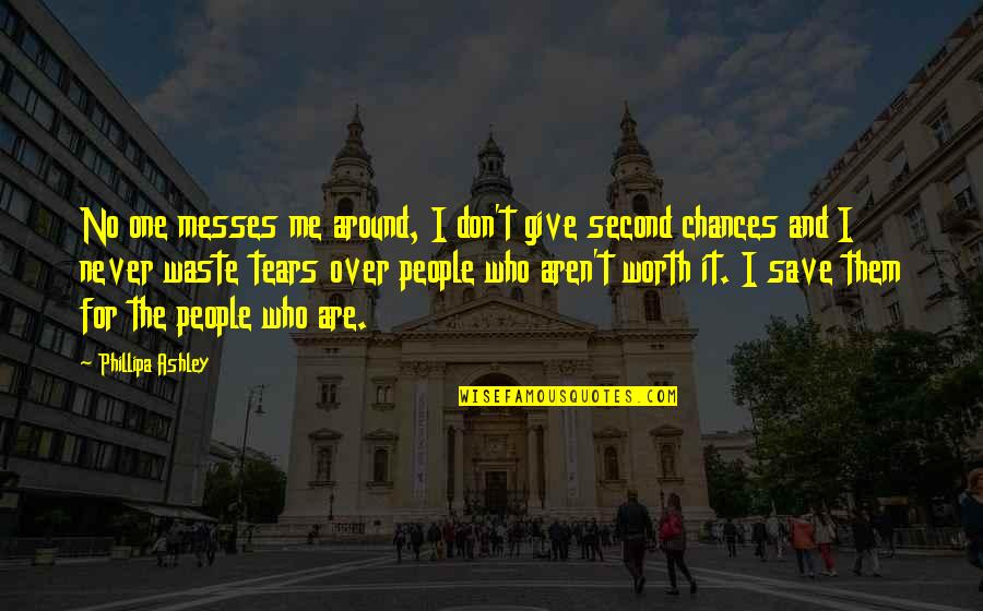 Second Chances Quotes By Phillipa Ashley: No one messes me around, I don't give