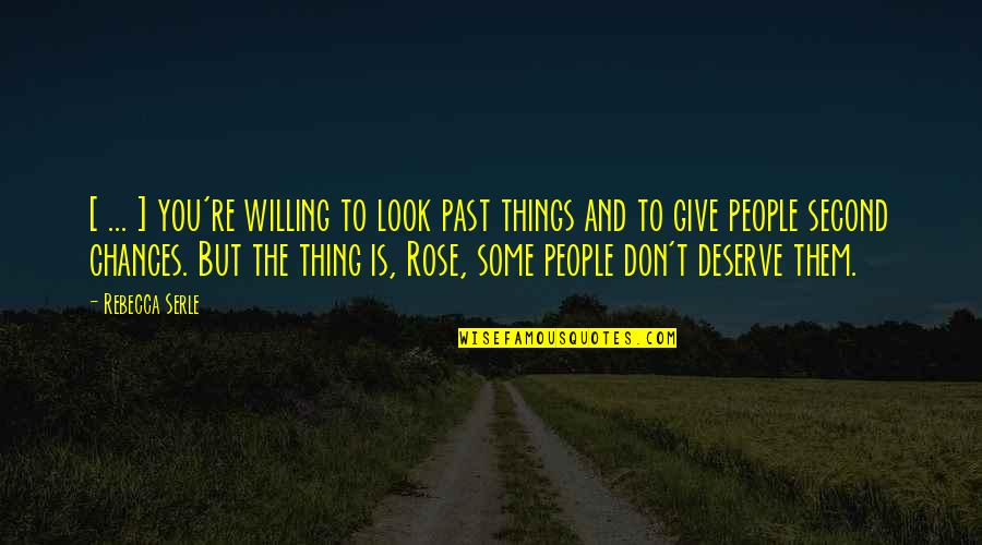 Second Chances Quotes By Rebecca Serle: [ ... ] you're willing to look past