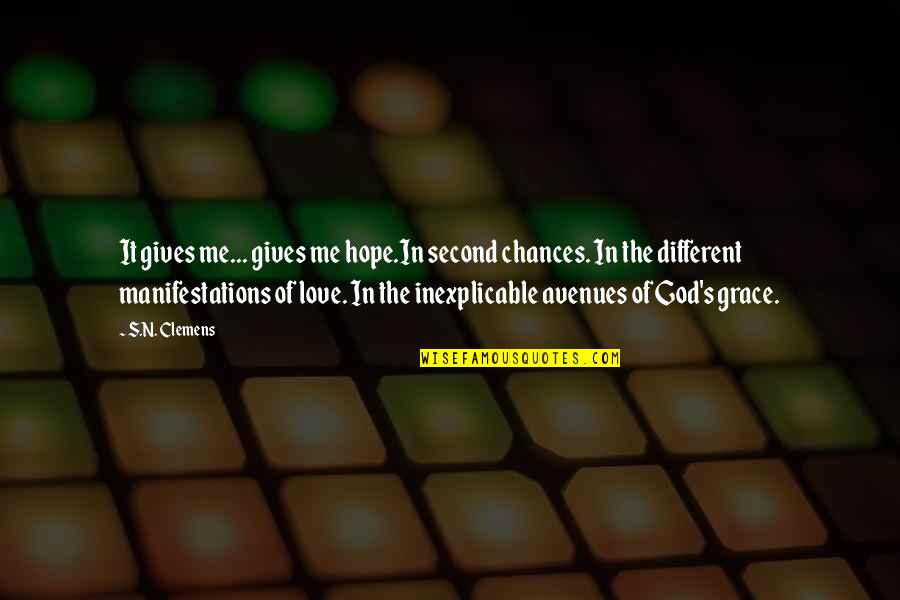 Second Chances Quotes By S.N. Clemens: It gives me... gives me hope.In second chances.