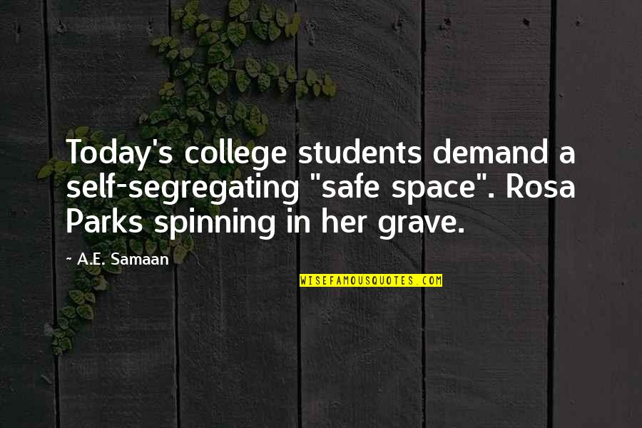 """Second Childhood Quotes By A.E. Samaan: Today's college students demand a self-segregating """"safe space""""."""