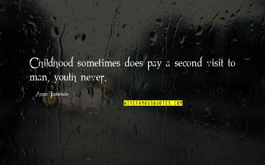 Second Childhood Quotes By Anna Jameson: Childhood sometimes does pay a second visit to