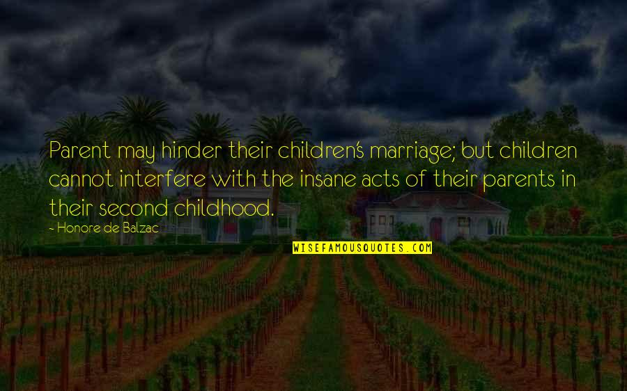 Second Childhood Quotes By Honore De Balzac: Parent may hinder their children's marriage; but children