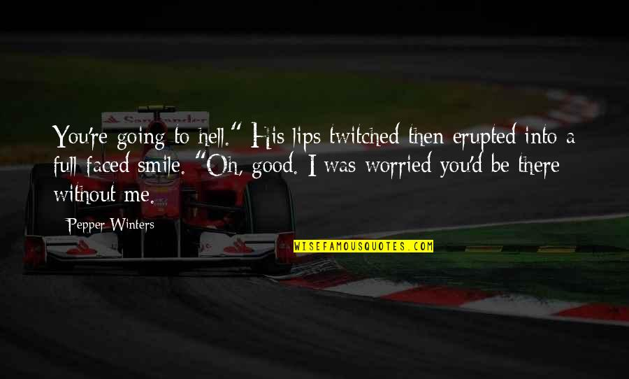 """Second Childhood Quotes By Pepper Winters: You're going to hell."""" His lips twitched then"""