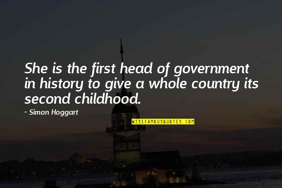 Second Childhood Quotes By Simon Hoggart: She is the first head of government in