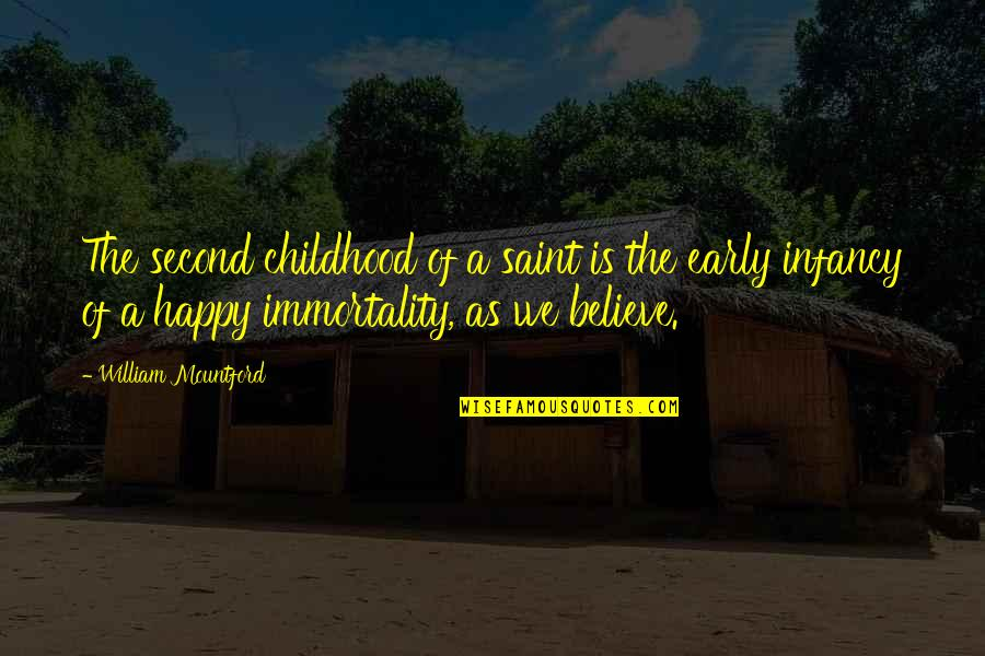 Second Childhood Quotes By William Mountford: The second childhood of a saint is the