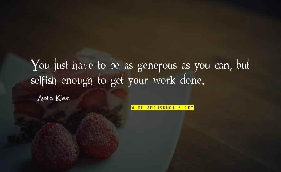 Second Half Sports Quotes By Austin Kleon: You just have to be as generous as