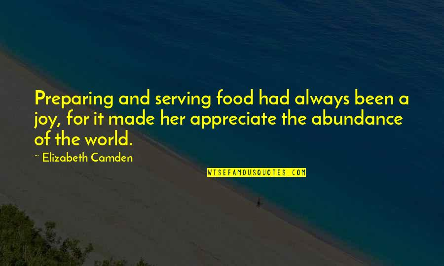 Second To None Memorable Quotes By Elizabeth Camden: Preparing and serving food had always been a