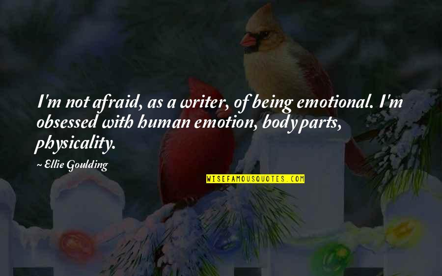 Second To None Memorable Quotes By Ellie Goulding: I'm not afraid, as a writer, of being