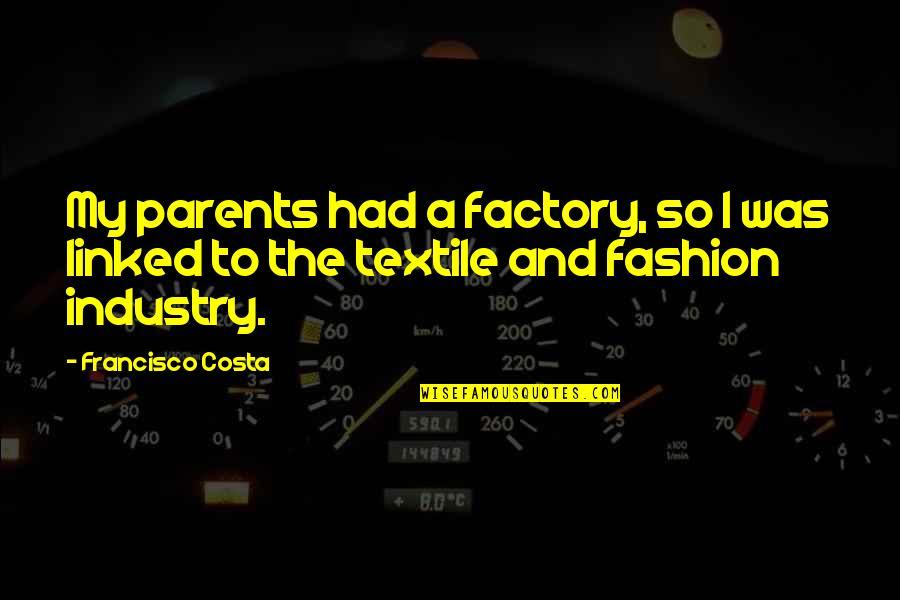 Secret Garden Korean Drama Love Quotes By Francisco Costa: My parents had a factory, so I was