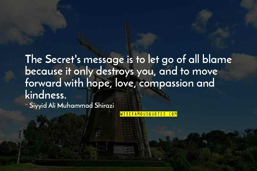 Secret Love Message Quotes By Siyyid Ali Muhammad Shirazi: The Secret's message is to let go of