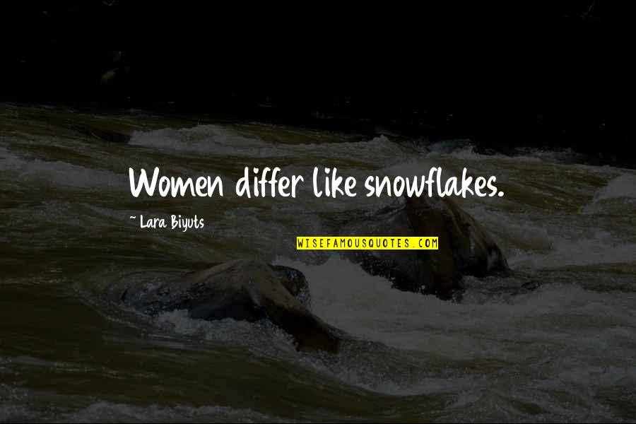 Secret Pro Ana Quotes By Lara Biyuts: Women differ like snowflakes.
