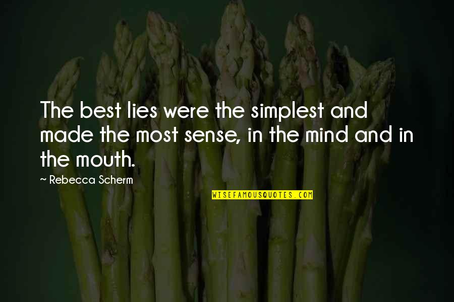 Secret Pro Ana Quotes By Rebecca Scherm: The best lies were the simplest and made