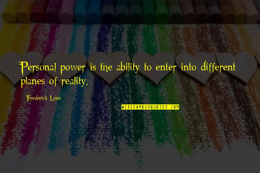 Secret Revealing Quotes By Frederick Lenz: Personal power is the ability to enter into