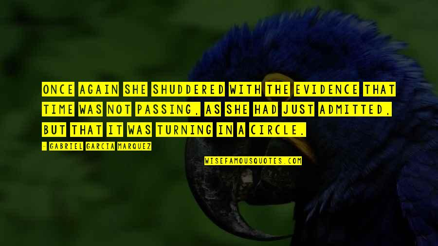 Secret Revealing Quotes By Gabriel Garcia Marquez: Once again she shuddered with the evidence that