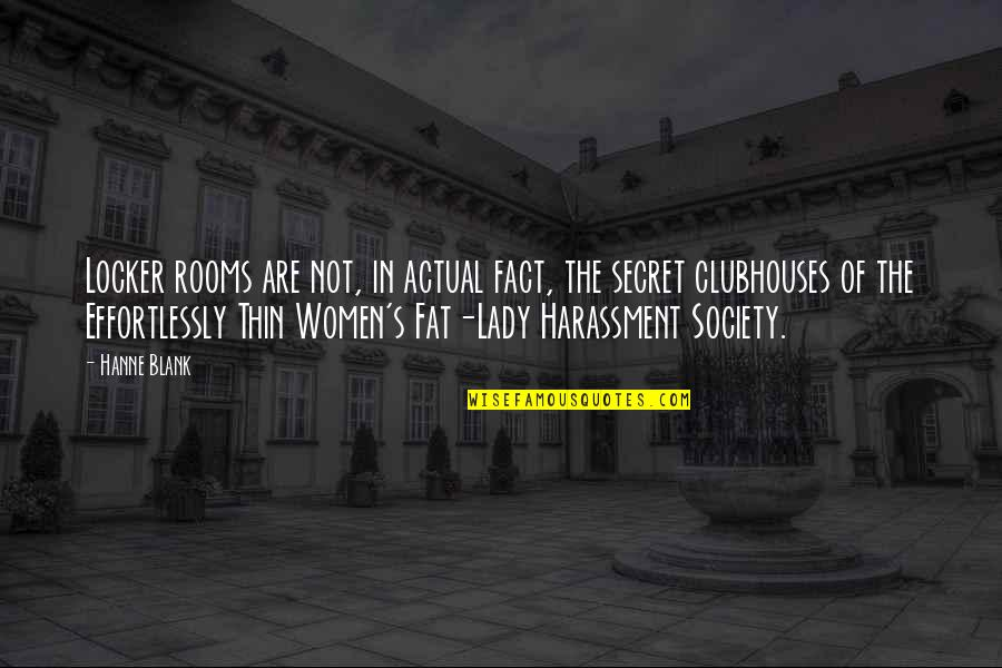 Secret Society Quotes By Hanne Blank: Locker rooms are not, in actual fact, the