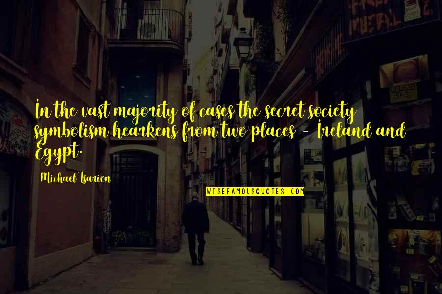 Secret Society Quotes By Michael Tsarion: In the vast majority of cases the secret