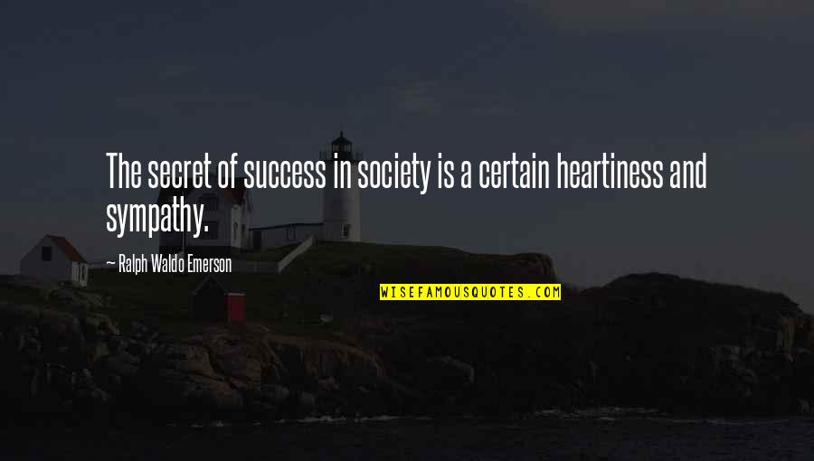 Secret Society Quotes By Ralph Waldo Emerson: The secret of success in society is a