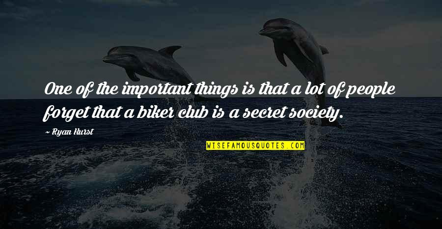 Secret Society Quotes By Ryan Hurst: One of the important things is that a
