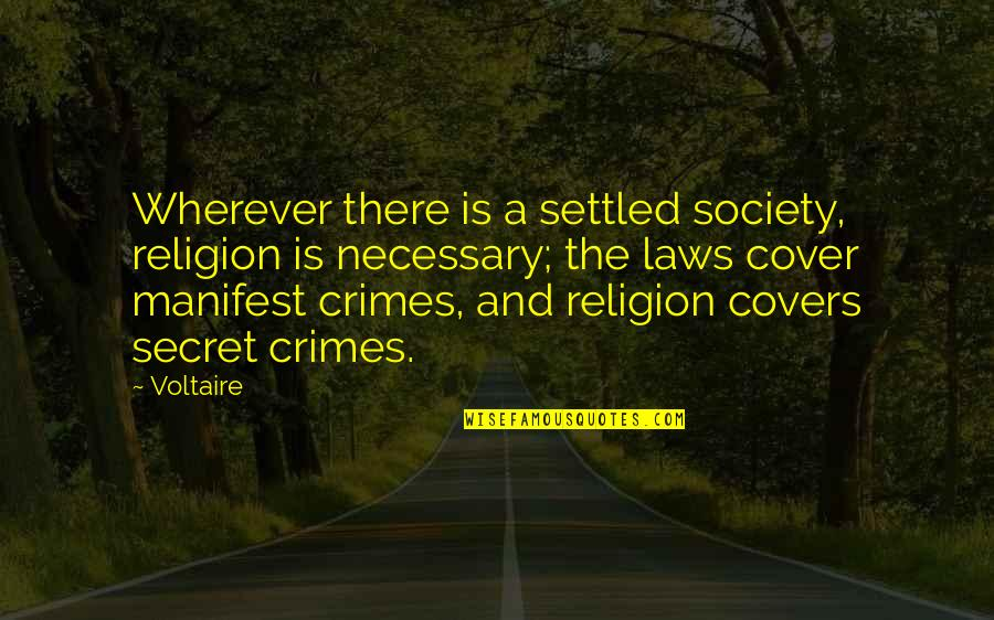 Secret Society Quotes By Voltaire: Wherever there is a settled society, religion is