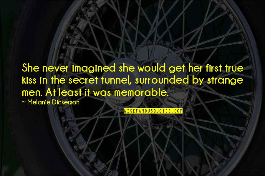 Secret Tunnel Quotes By Melanie Dickerson: She never imagined she would get her first