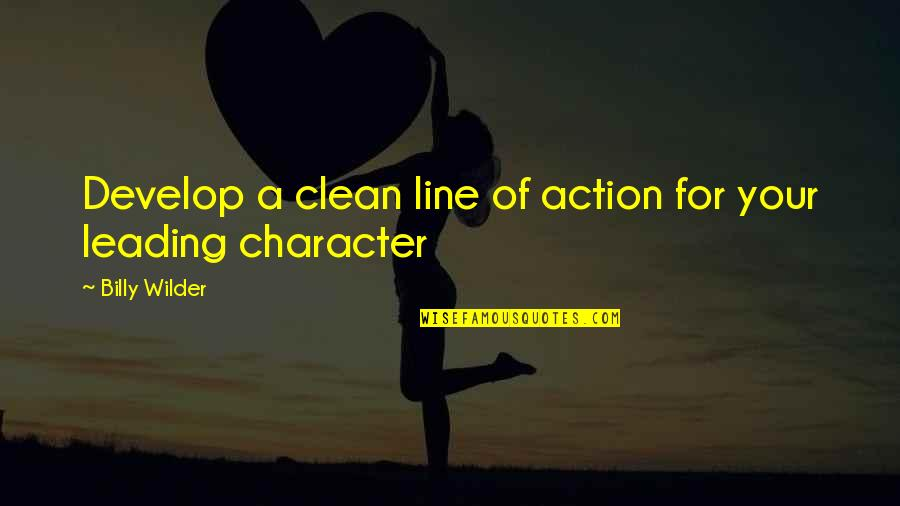 Secretive Woman Quotes By Billy Wilder: Develop a clean line of action for your
