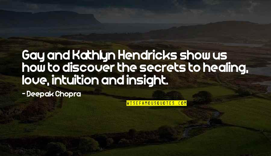 Secrets And Love Quotes By Deepak Chopra: Gay and Kathlyn Hendricks show us how to