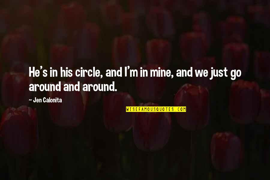 Secrets And Love Quotes By Jen Calonita: He's in his circle, and I'm in mine,
