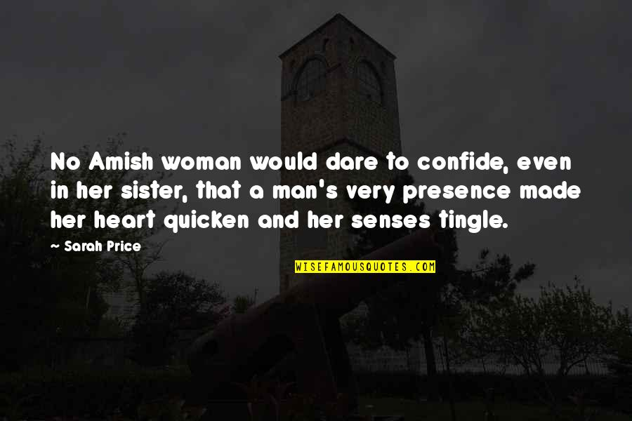 Secrets And Love Quotes By Sarah Price: No Amish woman would dare to confide, even