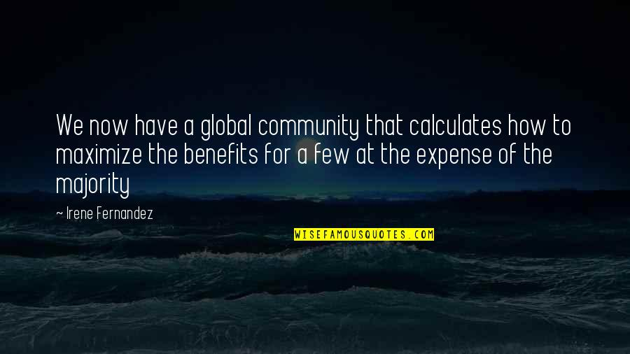 Secrets Between Friends Quotes By Irene Fernandez: We now have a global community that calculates