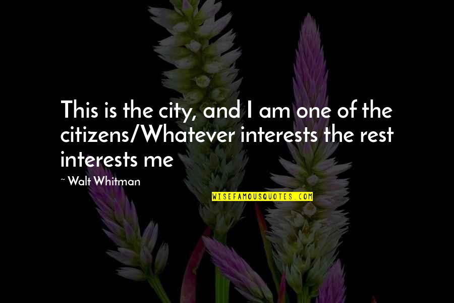 Secrets Between Friends Quotes By Walt Whitman: This is the city, and I am one