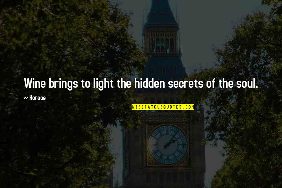 Secrets Hidden Quotes By Horace: Wine brings to light the hidden secrets of