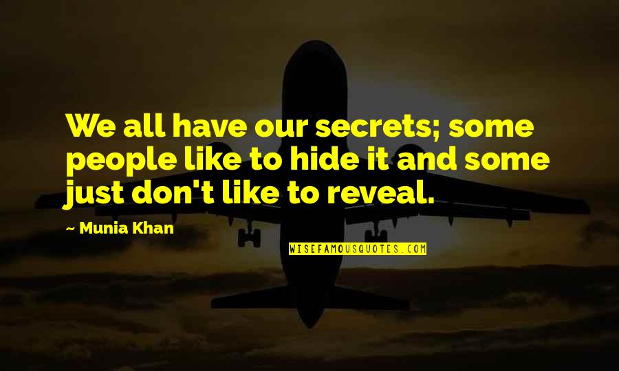 Secrets Hidden Quotes By Munia Khan: We all have our secrets; some people like