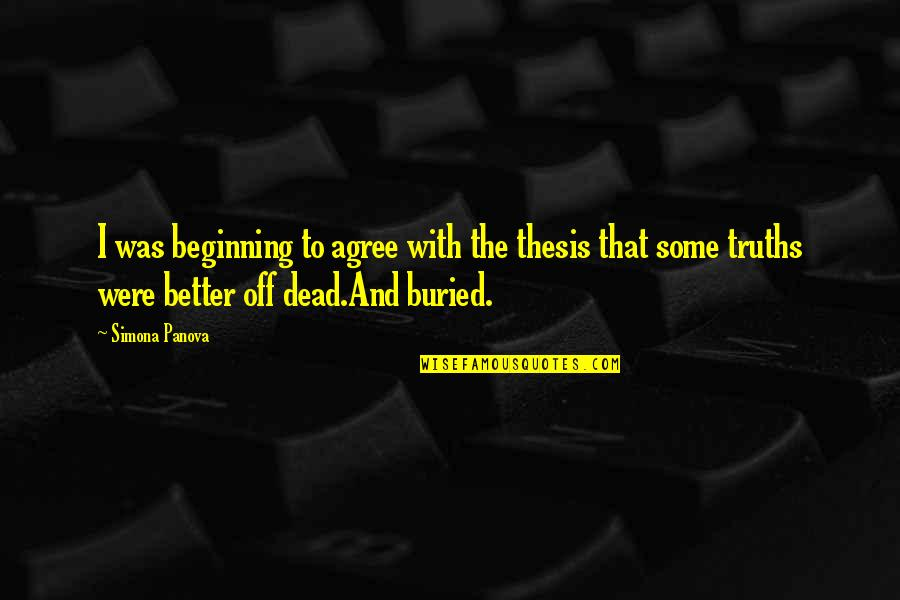 Secrets Hidden Quotes By Simona Panova: I was beginning to agree with the thesis