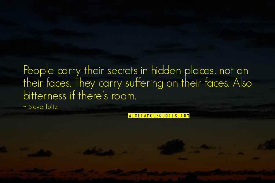 Secrets Hidden Quotes By Steve Toltz: People carry their secrets in hidden places, not
