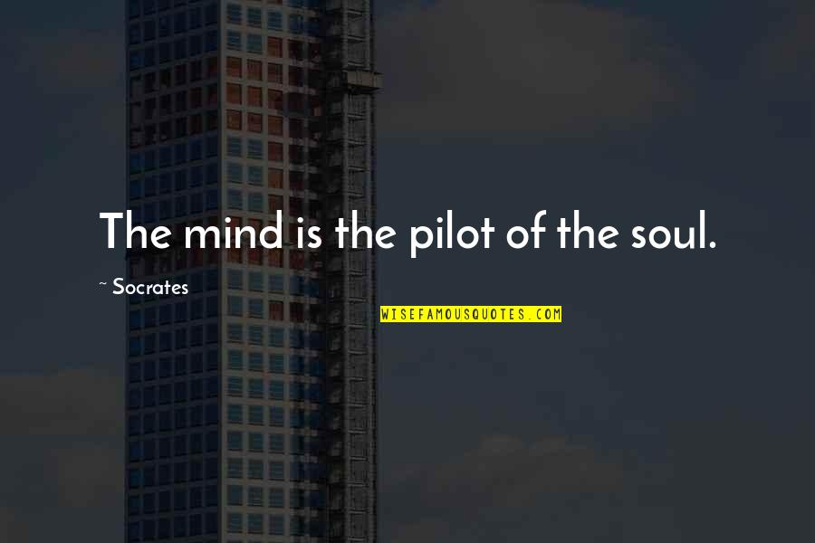 Secrets In Marriage Quotes By Socrates: The mind is the pilot of the soul.