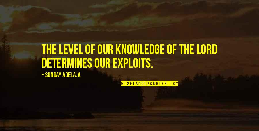 Secrets In Marriage Quotes By Sunday Adelaja: The level of our knowledge of the Lord