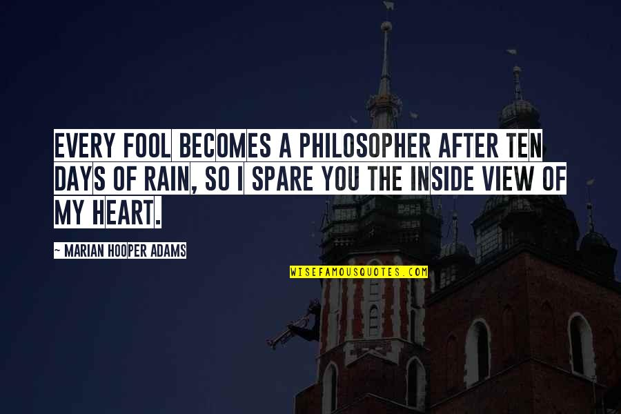 Secretvampire Quotes By Marian Hooper Adams: Every fool becomes a philosopher after ten days