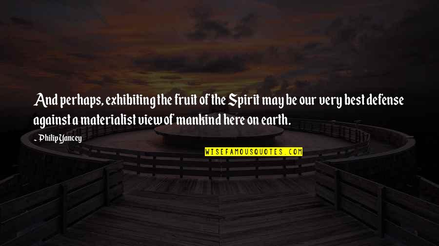 Security Guard Appreciation Quotes By Philip Yancey: And perhaps, exhibiting the fruit of the Spirit