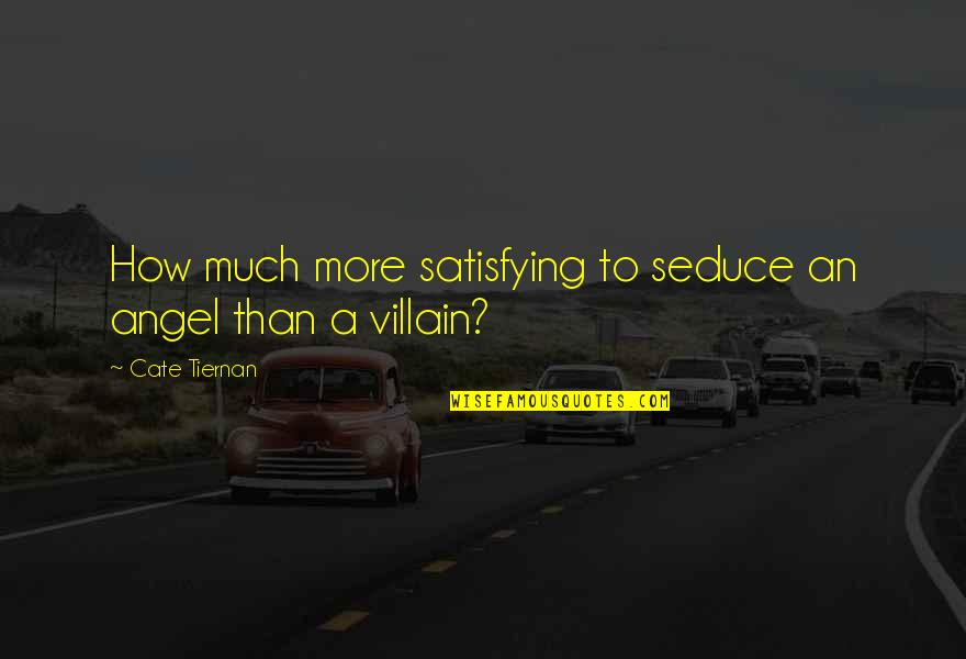 Seduce Quotes By Cate Tiernan: How much more satisfying to seduce an angel
