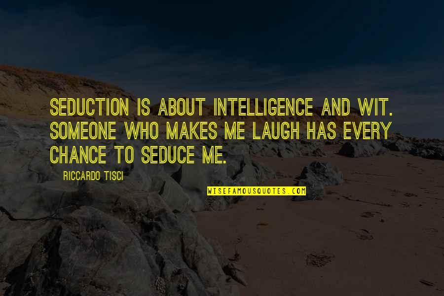Seduce Quotes By Riccardo Tisci: Seduction is about intelligence and wit. Someone who