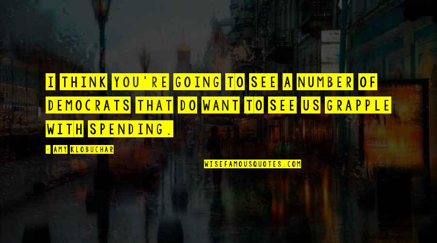 See You Quotes By Amy Klobuchar: I think you're going to see a number