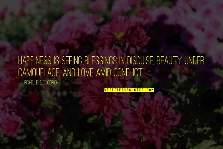 Seeing Beauty Quotes By Richelle E. Goodrich: Happiness is seeing blessings in disguise, beauty under