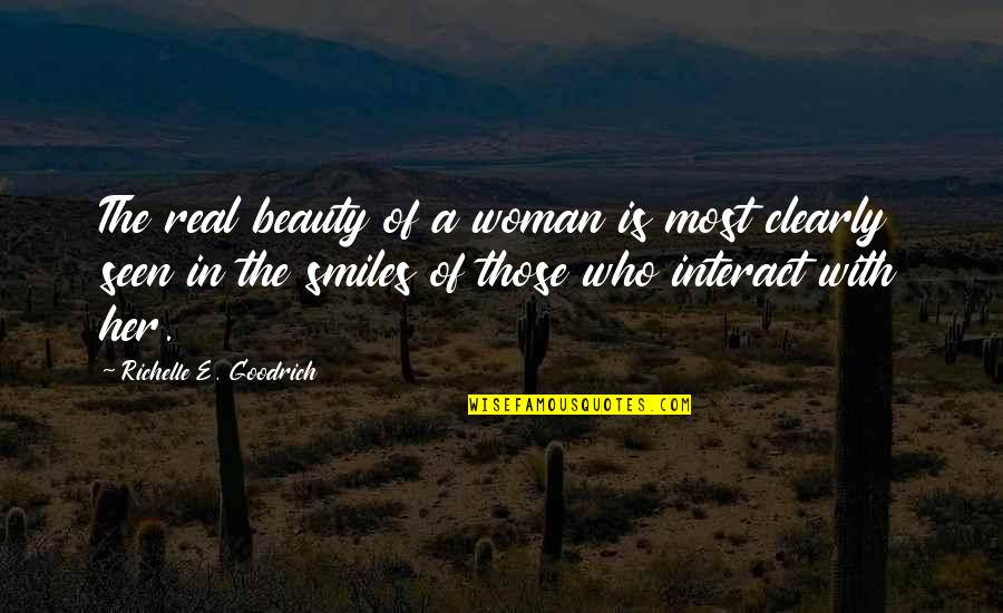 Seeing Beauty Quotes By Richelle E. Goodrich: The real beauty of a woman is most