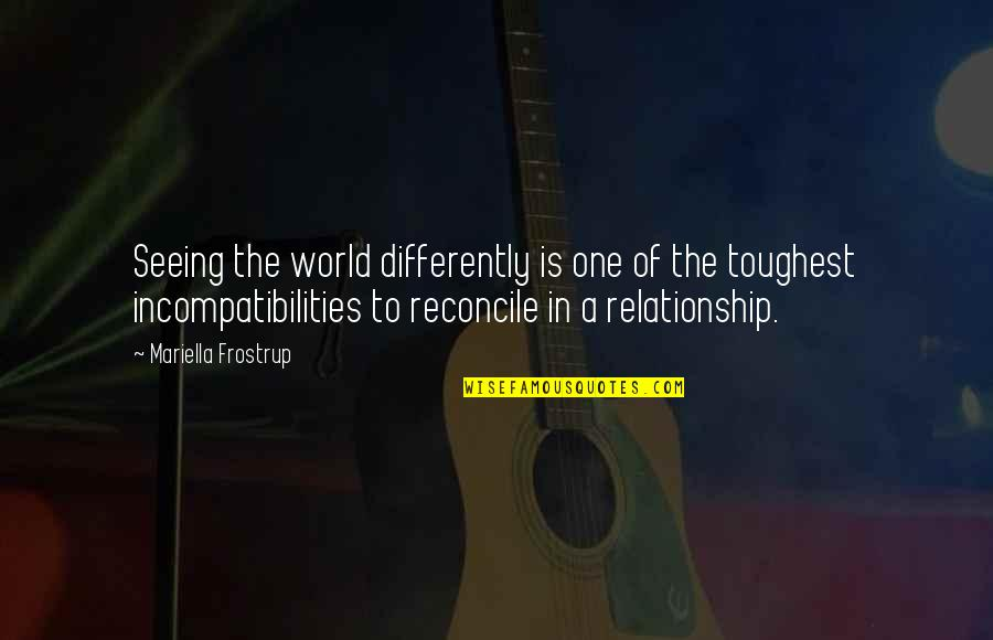 Seeing World Differently Quotes By Mariella Frostrup: Seeing the world differently is one of the