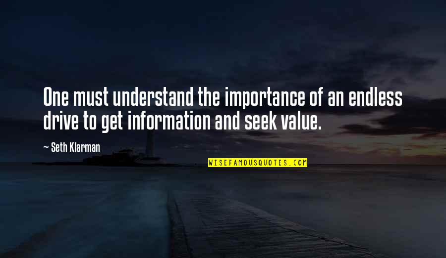 Seek To Understand Quotes By Seth Klarman: One must understand the importance of an endless