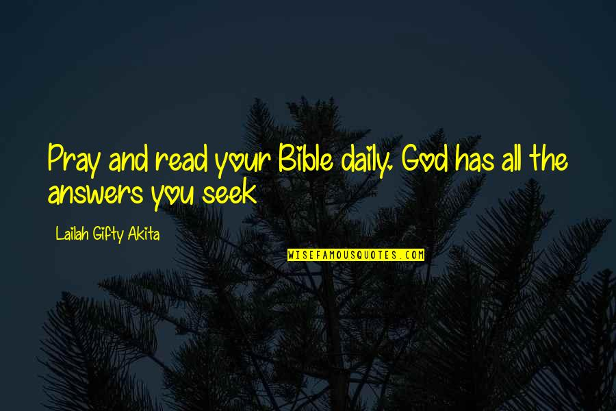 Seek Wisdom Quotes By Lailah Gifty Akita: Pray and read your Bible daily. God has