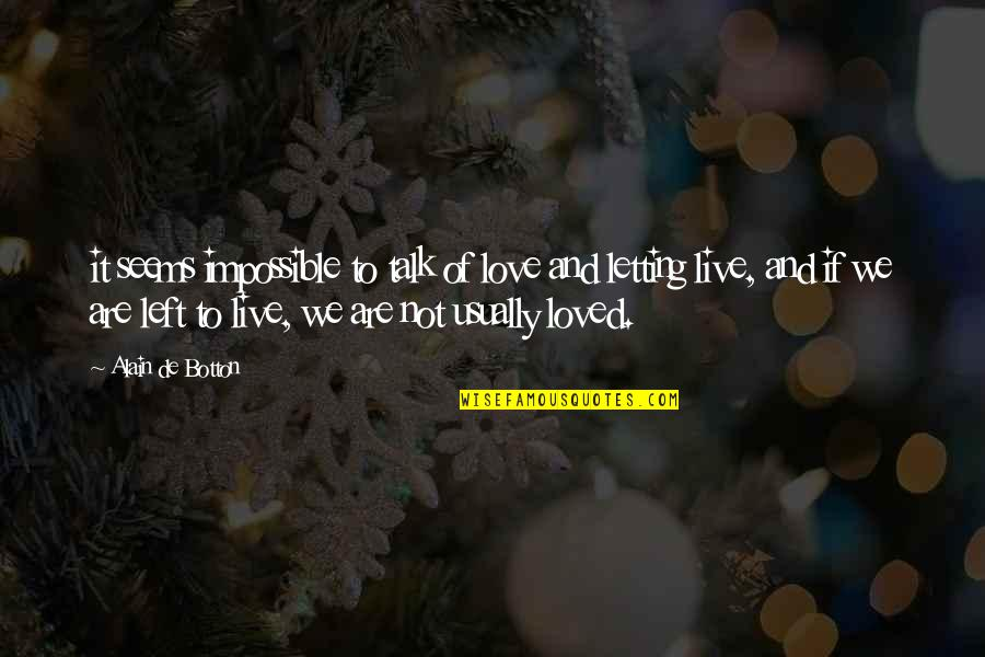 Seems Impossible Quotes By Alain De Botton: it seems impossible to talk of love and